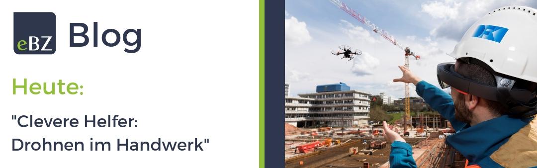 Clevere Helfer: Drohnen im Handwerk